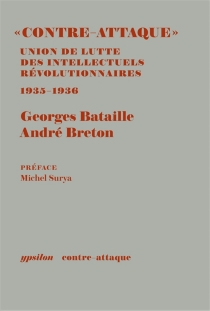 Contre-attaque : Union de lutte des intellectuels révolutionnaires : les Cahiers et les autres documents, octobre 1935-mai 1936 - GeorgesBataille