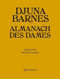 Almanach des dames| Suivi de Sa langue réfractaire - DjunaBarnes