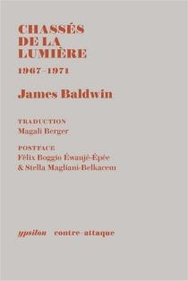 Chassés de la lumière : 1967-1971 - JamesBaldwin