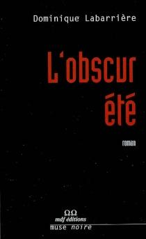 L'obscur été - DominiqueLabarrière