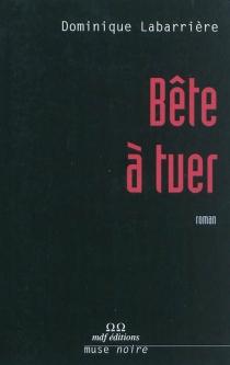Bête à tuer - DominiqueLabarrière