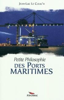 Petite philosophie des ports maritimes - Jean-LucLe Cleac'h