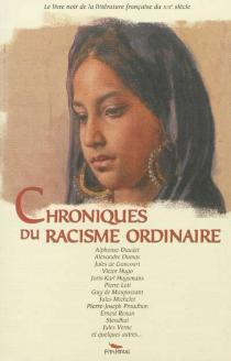 Chroniques du racisme ordinaire au XIXe siècle -