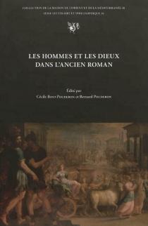 Les hommes et les dieux dans l'ancien roman : actes du colloque de Tours, 22-24 octobre 2009 - Colloque sur l'ancien roman