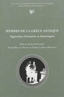 Hymnes de la Grèce antique : approches littéraires et historiques : actes du colloque international de Lyon, 19-21 juin 2008 -