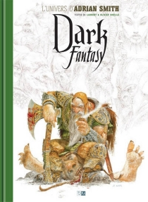 Dark fantasy : l'univers d'Adrian Smith - Adrian Smith