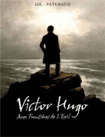 Victor Hugo : aux frontières de l'exil - EstherGil