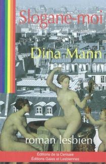 Slogane-moi : roman lesbien - DinaMann