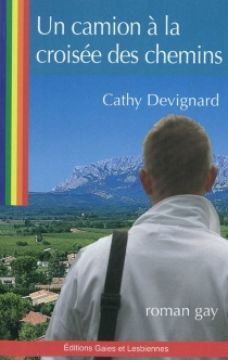 Un camion à la croisée des chemins : roman gay - CathyDevignard