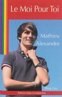 Le moi pour toi - MathieuAlexandre