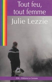Tout feu, tout femme - JulieLezzie