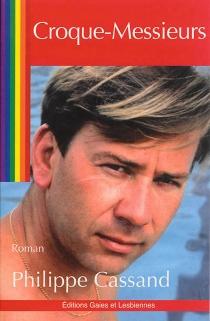 Croque-messieurs : roman policier gay - PhilippeCassand
