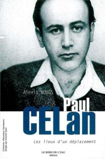 Paul Celan : les lieux d'un déplacement - AlexisNouss