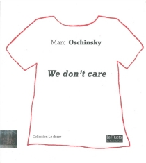 We don't care - Marc Oschinsky