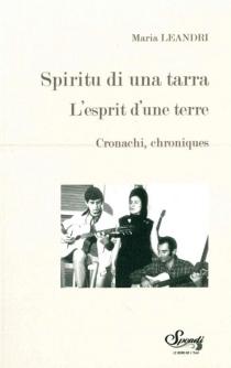 L'esprit d'une terre : chroniques| Spiritu di una tarra : cronachi - MariaLeandri