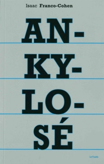 Ankylosé - IsaacFranco Cohen