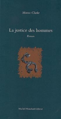 La justice des hommes - MarcusClarke