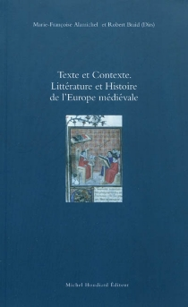 Texte et contexte : littérature et histoire de l'Europe médiévale -
