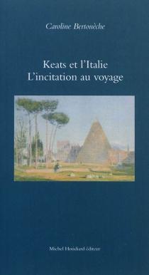 Keats et l'Italie : l'incitation au voyage - CarolineBertonèche