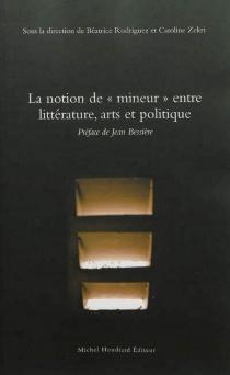 La notion de mineur entre littérature, arts et politique -