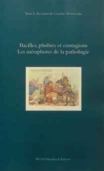 Bacilles, phobies et contagions : les métaphores de la maladie -