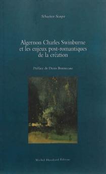 Algernon Charles Swinburne et les enjeux post-romantiques de la création - SébastienScarpa