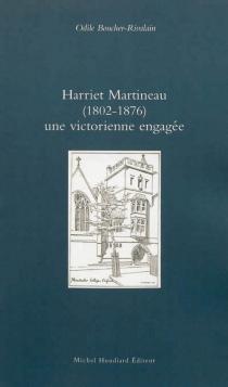 Harriet Martineau (1802-1876), une victorienne engagée - OdileBoucher-Rivalain