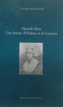 Hannah More : une femme d'ombres et de lumières - VéroniquePichet-Renouil