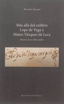 Mas alla del exlibris, Lope de Vega y Mateo Vazquez de Leca : historia de un libro inédito - AlexandreRoquain