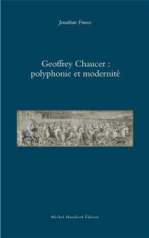 Geoffrey Chaucer : polyphonie et modernité - JonathanFruoco