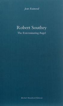 Robert Southey : the exterminating angel - JeanRaimond