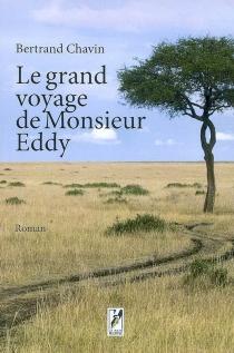 Le grand voyage de monsieur Eddy - BertrandChavin