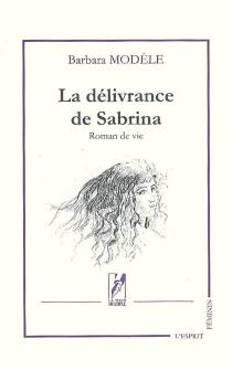 La délivrance de Sabrina : roman de vie - BarbaraModèle