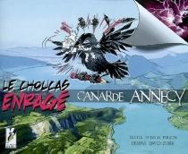 Le choucas enragé : canarde Annecy - SylvainPoujois