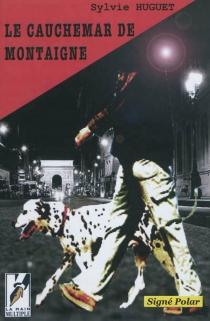 Le cauchemar de Montaigne : polar - SylvieHuguet