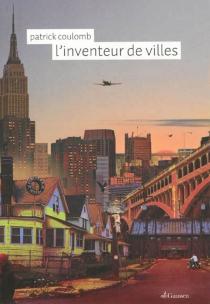 L'inventeur de villes - PatrickCoulomb