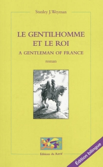 A gentleman of France| Le gentilhomme et le roi - Stanley JohnWeyman