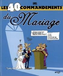Les 40 commandements du mariage - Gaël