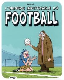 L'univers impitoyable du football - Mo-CDM