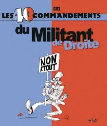 Les 40 commandements du militant de droite - Gaël