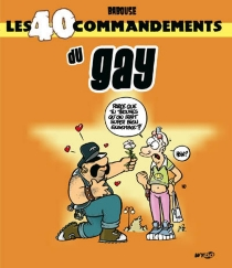 Les 40 commandements du gay - Babouse