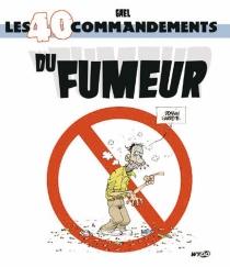 Les 40 commandements du fumeur - Gaël