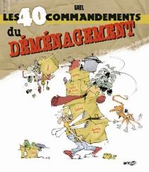Les 40 commandements du déménagement - Gaël