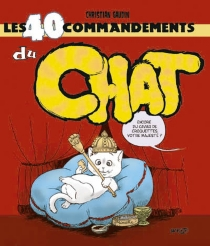 Les 40 commandements du chat - Christian Gaudin
