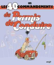 Les 40 commandements du permis de conduire - Gaël