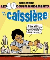 Les 40 commandements de la caissière - AmazingAméziane