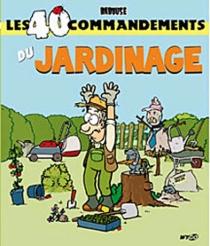 Les 40 commandements du jardinage - Babouse