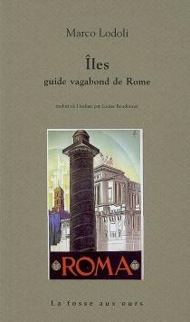 Iles : guide vagabond de Rome - MarcoLodoli