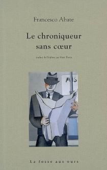 Le chroniqueur sans coeur - FrancescoAbate