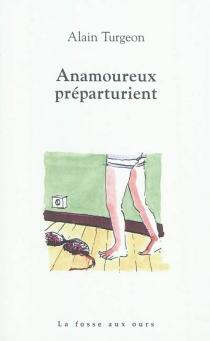 Anamoureux préparturient - AlainTurgeon